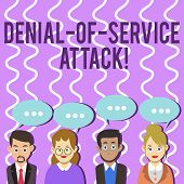 Conceptual Hand Writing Showing Denial Of Service Attack. Business Photo Text Attack Meant To Shut D poster