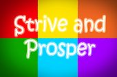 stock photo of prosperity  - Strive And Prosper Concept text on background  idea - JPG