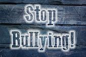 picture of stop bully  - Stop Bullying Concept text on background idea - JPG