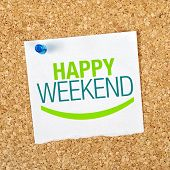 picture of bulletin board  - Happy Weekend Reminder Note Pinned to a Cork Memory Bulletin Board - JPG