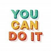 You Can Do It. Motivational Poster Design, Retro Font Typography. Text Lettering, Inspirational Sayi poster