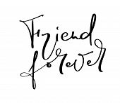 Vector Text Friend Forever. Illustration Lettering On Friendship Day. Modern Calligraphy Hand Drawn  poster