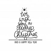 We Wish You A Merry Christmas And A Happy New Year Greeting Card With Lettering And Christmas Tree.  poster