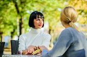 Friendship Meeting. Friendship Or Rivalry. Girls Friends Drink Coffee Talk. Conversation Of Two Wome poster