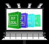 image of local shop  - Buy Local Shopping Sign Showing Buying Nearby Trade - JPG