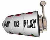 Pay to Play Slot Machine Wheels Bribe Illegal Rigged 3d Illustration poster