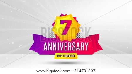 poster of 7 Years Anniversary. Birthday Celebration Party Badge. Seven Years Celebrating Icon. Anniversary Eve