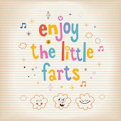 foto of farting  - Enjoy The Little Farts decorative type lettering design - JPG