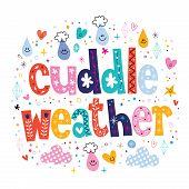 stock photo of cuddle  - cuddle weather decorative type lettering love design - JPG