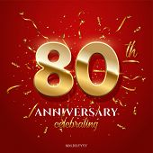 80 Golden Numbers And Anniversary Celebrating Text With Golden Serpentine And Confetti On Red Backgr poster