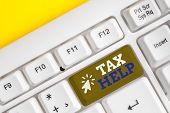 Writing Note Showing Tax Help. Business Photo Showcasing Assistance From The Compulsory Contribution poster
