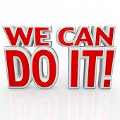 The words We Can Do It in red 3d letters to symbolize confidence and a positive attitude needed with