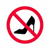 No High Heels Red Prohibition Sign. No High Heels Allowed Sign. No High Heels Shoes. poster