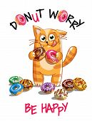 Vector Illustration Of Cute Cartoon Happy Fun Kitty With Donuts. Greeting Card, Postcard. Dont Worry poster