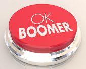OK Boomer Dismissive Disrespectful Generational End Finish Discussion Button 3d Illustration poster