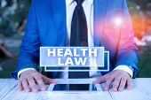 Writing Note Showing Health Law. Business Photo Showcasing Law To Provide Legal Guidelines For The P poster