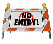 picture of barricade  - No Entry words on a road construction barrier - JPG