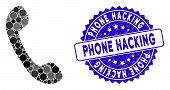Collage Phone Icon And Grunge Stamp Watermark With Phone Hacking Caption. Mosaic Vector Is Created W poster