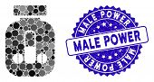Mosaic Male Power Vial Icon And Corroded Stamp Seal With Male Power Text. Mosaic Vector Is Composed  poster