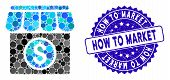 Mosaic Market Icon And Grunge Stamp Seal With How To Market Phrase. Mosaic Vector Is Composed With M poster