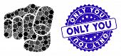 Mosaic Only You Icon And Distressed Stamp Watermark With Only You Text. Mosaic Vector Is Designed Wi poster