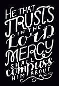 Hand Lettering He That Trusts In The Lord, Mercy Shall Compass Him About. poster