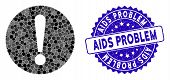 Mosaic Problem Icon And Distressed Stamp Watermark With Aids Problem Phrase. Mosaic Vector Is Create poster