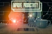 Writing Note Showing Improve Productivity. Business Photo Showcasing To Increase The Machine And Pro poster