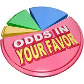 Odds in Your Favor words on a pie chart illustrating the advantage you hold in a competition versus