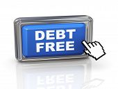 picture of debt free  - 3d render of hand cursor pointer click on debt free button - JPG
