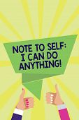 Handwriting Text Note To Self I Can Do Anything. Concept Meaning Motivation For Doing Something Conf poster