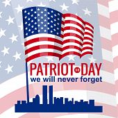 Patriot Day, Hand Hold American Flag. Patriot Day September 11, 2001. Design Template, We Will Never poster