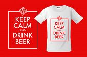 Keep Calm And Drink Beer. Print On T-shirts, Sweatshirts And Souvenirs, Cases For Mobile Phones, Vec poster