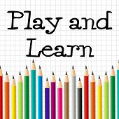 stock photo of playtime  - Play And Learn Meaning Free Time And Playtime - JPG