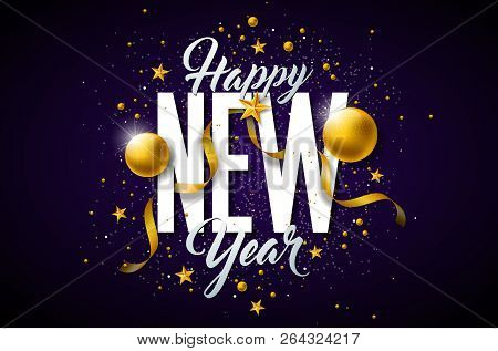 poster of 2019 Happy New Year Illustration With Typography Lettering And Christmas Ball On Dark Background. Ho