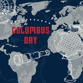 Happy Columbus Day. Greeting Card With Telescope, World Map, Vintage Globe And Compass . Vector Illu poster