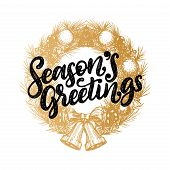 Seasons Greetings, Vector Design Of Handwritten Phrase In Drawn Christmas Wreath. New Year Illustrat poster