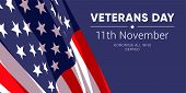 11th November - Veterans Day. Honoring All Who Served. Vector Banner Design Template With American F poster