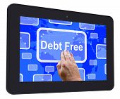 picture of debt free  - Debt Free Tablet Touch Screen Meaning Financial Freedom And No Liability - JPG