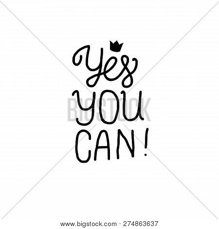Yes You Can Lettering Inscription