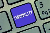 Text Sign Showing Credibility. Conceptual Photo Quality Of Being Convincing Trusted Credible And Bel poster