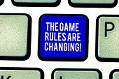 Handwriting Text The Game Rules Are Changing. Concept Meaning Changes In Established Competition Agr poster