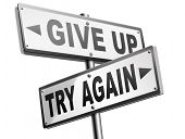 try again give up keep going and trying self belief never stop believing in yourself road sign dont  poster