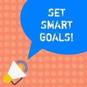 Writing Note Showing Set Smart Goals. Business Photo Showcasing Establish Achievable Objectives Make poster