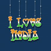 image of indian independence day  - Hanging stylish text I Love India in Indian National Flag colors on blue background for Indian Independence Day celebrations - JPG