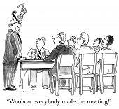 """image of woohoo  - """"Woohoo, everybody made the meeting"""" says leader. - JPG"""