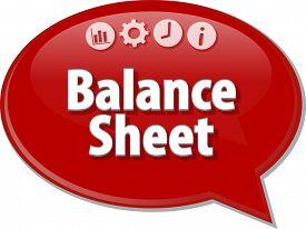 stock photo of bubble sheet  - Speech bubble dialog illustration of business term saying Balance Sheet - JPG