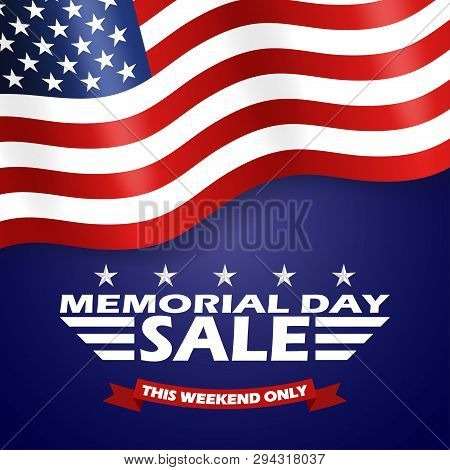 poster of Memorial Day Sale Background With Usa Flag And Lettering. Template For Memorial Day Banner Design. V