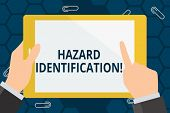 Conceptual Hand Writing Showing Hazard Identification. Business Photo Showcasing Process Used To Ide poster