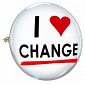 Постер, плакат: I Love Change words on a butotn or pin to illustrate embracing evolution innovation or adaptation